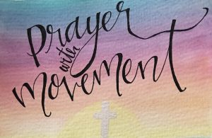 Prayer With Movement Class – Sat. October 14, 2017 @ 8:30 am
