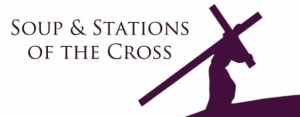 SOUP AND STATIONS OF THE CROSS: FEBRUARY, 23, 2018