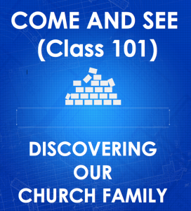 Come and See (Class 101): Discovering Our Church Family