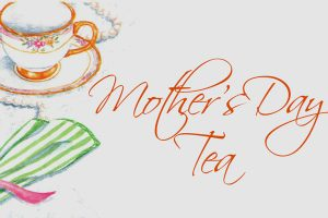 A Mother's Day Tea Party
