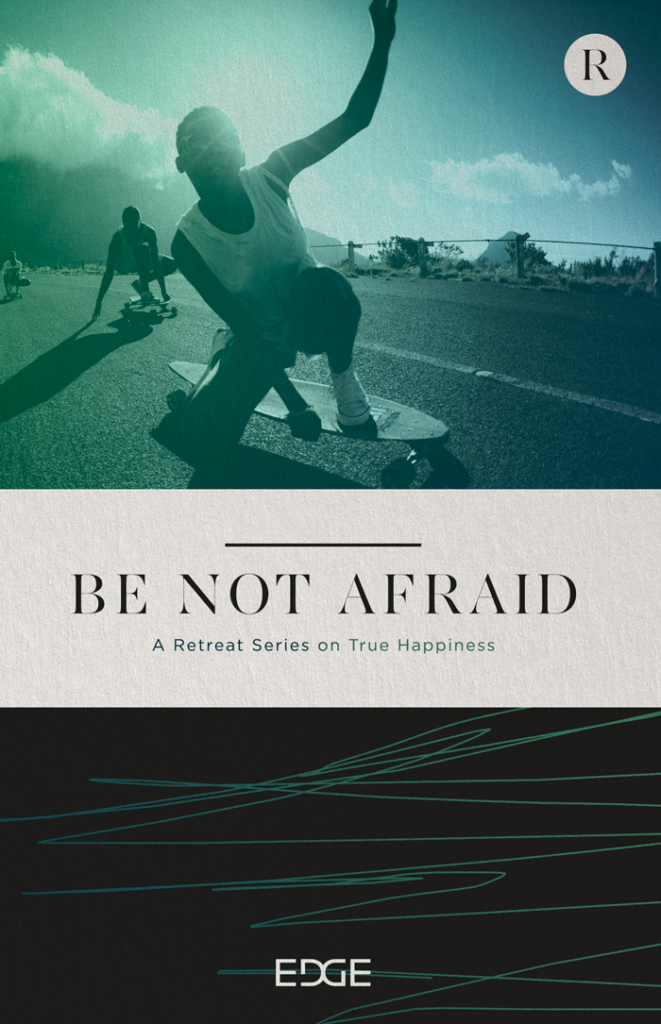 "EDGE RETREAT 2020 - ""BE NOT AFRAID"""