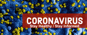 COVID-19 Pandemic – Stay Healthy / Stay Informed